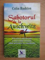 Anticariat: Colin Rushton - Sabotorul de la Auschwitz