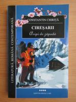 Constantin Chirita - Ciresarii, volumul 4. Aripi de zapada