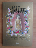 Anticariat: Cynthia Rowley - Slim. A fantasy memoir