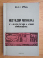 Anticariat: Daniel Buda - Hristologia antiohiana