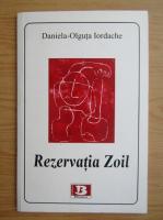 Anticariat: Daniela Olguta Iordache - Rezervatia Zoil
