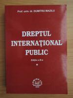 Anticariat: Dumitru Mazilu - Dreptul internatiomal public (volumul 1)