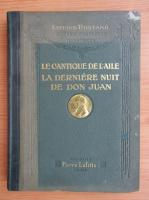 Anticariat: Edmond Rostand - Le cantique de d'aile. La derniere nuit de don Juan (1905)