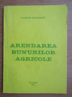 Anticariat: Florin Scrieciu - Arendarea bunurilor agricole