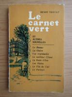 Anticariat: Henri Troyat - Le carnet vert et autres nouvelles
