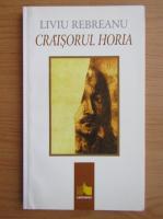 Anticariat: Liviu Rebreanu - Craisorul Horia