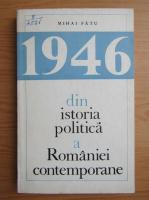 Anticariat: Mihai Fatu - 1946 din istoria politica a Romaniei contemporane