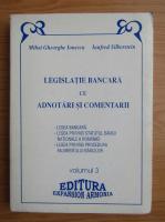 Anticariat: Mihai Gheorghe Ionescu - Legislatie bancara (volumul 3)