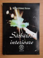 Anticariat: Mihai Vladut Stoian - Sarbatori interioare