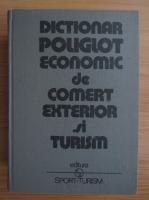 Nicolae Francu - Dictionar poliglot economic, de comert exterior si turism (volumul 2)