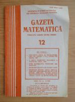 Revista Gazeta Matematica, anul XC, nr. 12, 1985