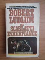 Anticariat: Robert Ludlum - The Scarlatti Inheritance