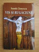 Sanda Tonescu - Vis si rugaciune