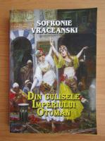 Sofronie Vraceanski - Din culisele Imperiului Otoman