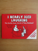 Anticariat: Tony Husband - I nearly died laughing