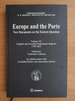 Anticariat: Veniamin Ciobanu - Europe and the Porte (volumul 6)