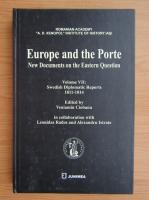 Anticariat: Veniamin Ciobanu - Europe and the Porte (volumul 7)