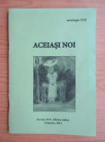 Anticariat: Aceiasi noi. Antologie de versuri ale copiilor si adolescentilor publicate in revista Noi