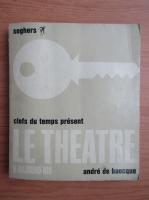 Anticariat: Andre de Baecque - Le theatre d'aujourd'hui