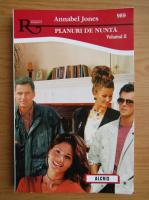 Anticariat: Annabel Jones - Planuri de nunta (volumul 2)