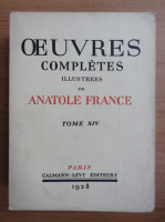 Anticariat: Antole France - Oeuvres completes illustrees (volumul 14, 1928)