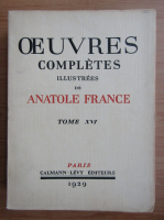 Anticariat: Antole France - Oeuvres completes illustrees (volumul 16, 1929)