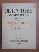 Anticariat: Antole France - Oeuvres completes illustrees (volumul 6, 1929)