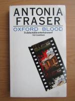 Anticariat: Antonia Fraser - Oxford Blood