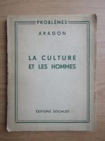 Anticariat: Aragon - La culture et les hommes (1947)
