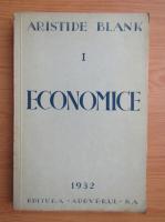 Anticariat: Aristide Blank - Economice (volumul 1, 1932)