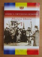 Anticariat: Biserica ortodoxa romana si Marea Unire (volumul 1)