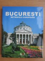 Anticariat: Bucuresti, metropola europeana