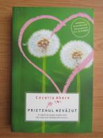 Cecelia Ahern - Prietenul nevazut