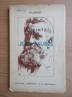 Anticariat: Clarnet - Cuvinte despre Jean Jaures (1934)
