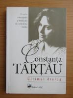 Constanta Tartau - Ultimul dialog