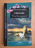 Constantin Chirita - Ciresarii, volumul 5. Drum bun, ciresari!