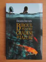 Anticariat: Didier Decoin - Biroul pentru gradini si iazuri