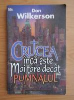 Don Wilkerson - Crucea inca este mai tare decat pumnalul