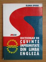Anticariat: Elena Epure - Dictionar de cuvinte imprumutate din limba engleza