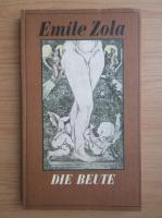 Anticariat: Emile Zola - Die beute