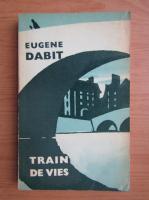 Eugene Dabit - Train de vies