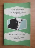 Fazil Iskander - The Thirteenth Labour of Hercules