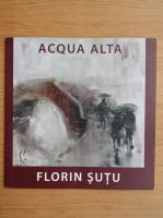 Anticariat: Florin Sutu. Acqua Alta