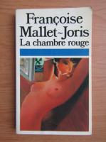 Francoise Mallet-Joris - La chambre rouge