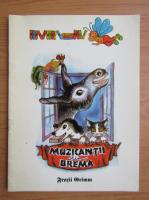 Anticariat: Fratii Grimm - Muzicantii din Brema