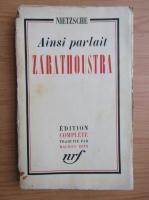Anticariat: Friedrich Nietzsche - Ainsi parlait zarathoustra (1936)