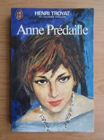 Anticariat: Henri Troyat - Anne Predaille