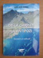 Ioan John Gionea - De la Carpati la Antipozi