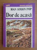 Anticariat: Ioan Simion Pop - Dor de acasa