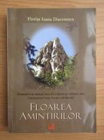 Anticariat: Ioana Diaconescu - Floarea amintirilor